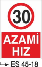 Azami Hız Levhaları - Azami Hız 30 Km Es 45-18