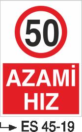 Azami Hız Levhaları - Azami Hız 50 Km Es 45-19
