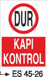 Şoför Uyarı Levhaları - Dur Kapı Kontrol ES 45-26