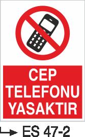 Cep Telefonu Levhaları - Cep Telefonu Yasaktır Es 47-2
