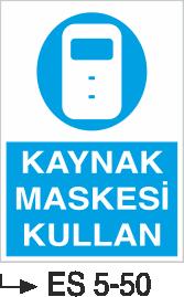 Kaynak Uyarı Levhaları - Kaynak Maskesi Kullan Es 5-50