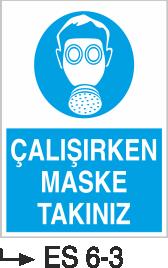 Solunum ve Maske Levhaları - Çalışırken Maske Takınız Es 6-3