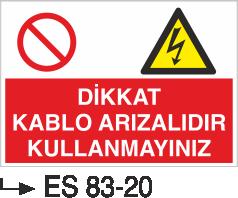 Kablo Uyarı İkaz Levhaları - Dikkat Kablo Arızalıdır Kullanmayınız Es 83-20