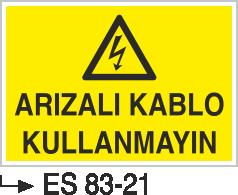 Kablo Uyarı İkaz Levhaları - Arızalı Kablo Kullanmayınız Es 83-21