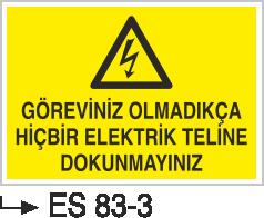 Elektrik Uyarı Levhaları - Göreviniz Olmadıkça Hiçbir Elektrik Teline Dokunmayınız Es 83-3