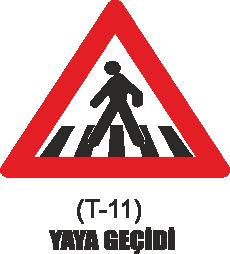 Trafik Tabelaları - Yaya Geçidi Tabelası