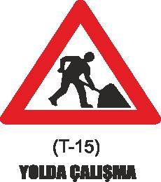 Trafik Tabelaları - Yolda Çalışma Tabelası T-15