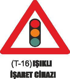 Trafik Tabelaları - Işıklı İşaret Cihazı Tabelası T-16