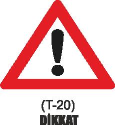 Trafik Tabelaları - Dikkat Tabelası T-20