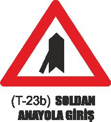 Trafik Tabelaları - Soldan Anayola Giriş Tabelası T-23b