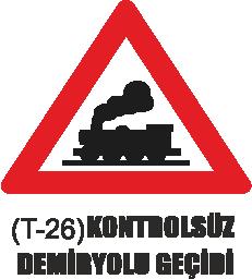 Trafik Tabelaları - Kontrolsüz Demiryolu Geçidi Tabelası T-26