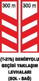 Trafik Tabelaları - Demiryolu Geçidi Yaklaşım Levhaları ( SOL-SAĞ) Tabelası T-27b