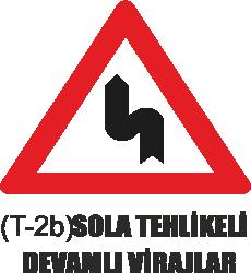 Trafik Tabelaları - Sola Tehlikeli Devamlı Viraj Tabelası T-2b