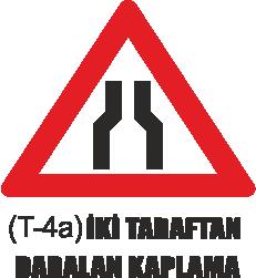Trafik Tabelaları - İki Taraftan Daralan Yol T-4a