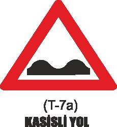 Trafik Tabelaları - Kasisli Yol Tabelası T-7a