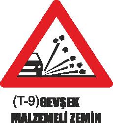 Trafik Tabelaları - Gevşek Malzemeli Zemin Tabelası T-9