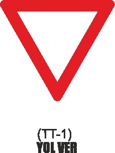 Trafik Tabelaları - Yol Ver Tabelası TT-1