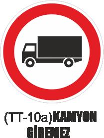 Trafik Tabelaları - Kamyon Giremez Tabelası TT-10a