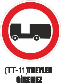 Trafik Tabelaları - Treyler Giremez Tabelası TT-11