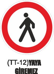 Trafik Tabelaları - Yaya Giremez Tabelası TT-12