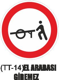 Trafik Tabelaları - El Arabası Giremez Tabelası TT-14