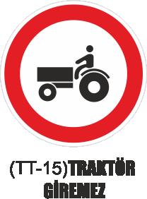 Trafik Tabelaları - Traktör Giremez Tabelası