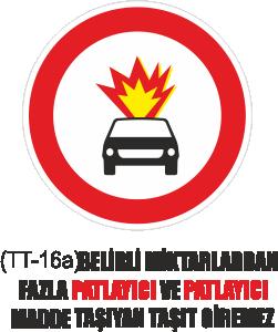 Trafik Tabelaları - Belirli Miktarlardan Fazla Patlayıcı Ve Patlayıcı Madde Taşıyan Taşıt Giremez Tabelası TT-16a