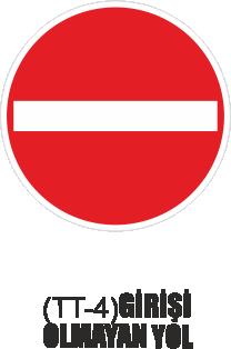 Trafik Tabelaları - Girişi Olmayan Yol Tabelası TT-3