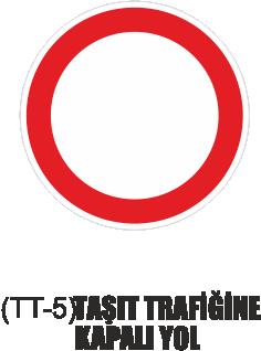 Trafik Tabelaları - Taşıt Trafiğine Kapalı Yol Tabelası TT-5