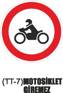 Trafik Tabelaları - Motosiklet Giremez Tabelası TT-17
