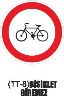 Trafik Tabelaları - Bisiklet Giremez Tabelası TT-8