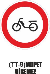 Trafik Tabelaları - Mopet Giremez Tabelası TT-9
