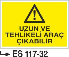 İş Makinası Levhaları - Uzun Ve Tehlikeli Araç Çıkabilir Es 117-32