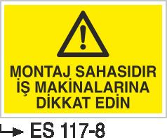 İş Makinası Levhaları - Montaj Sahasıdır İş Makinalarına Dikkat Edin Es 117-8