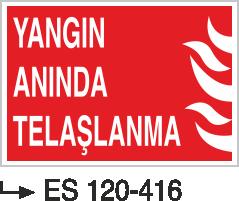 Yangın Uyarı ve İkaz Levhaları - Yangın Anında Telaşlanma Es 120-416