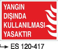 Fotolümenli Uyarı Levhaları - Yangın Dışında Kullanılması Yasaktır Es 120-417