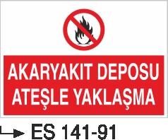 Ateş İkaz Levhaları - Akaryakıt Deposu Ateşle Yaklaşma Es 141-91