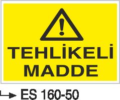 Tehlikeli Madde İkaz Levhaları - Tehlikeli Madde Es 160-50