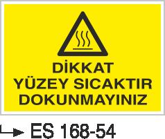 Hava-Su Uyarı ve İkaz Levhaları - Dikkat Yüzey Sıcaktır Dokunmayınız Es 168-54