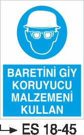 Genel Kişisel Koruyucu Uyarı Levhaları - Baretini Giy Koruyucu Malzemeni Kullan Es 18-45