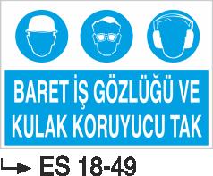 Genel Kişisel Koruyucu Uyarı Levhaları - Baret İş Gözlüğü ve Kulak Koruyucu Tak ES 18-49