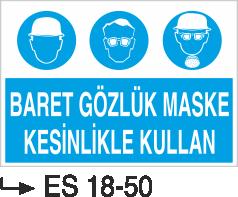 Genel Kişisel Koruyucu Uyarı Levhaları - Baret Gözlük Maske Kesinlikle Kullan Es 18-50
