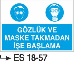 Genel Kişisel Koruyucu Uyarı Levhaları - Gözlük ve Maske Takmadan İşe Başlama Es 18-57