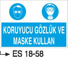 Genel Kişisel Koruyucu Uyarı Levhaları - Koruyucu Gözlük ve Maske Kullan Es 18-58