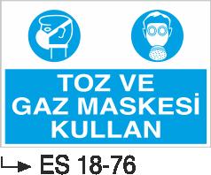 Genel Kişisel Koruyucu Uyarı Levhaları - Toz ve Gaz Maskesi Kullan Es 18-76