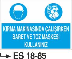Genel Kişisel Koruyucu Uyarı Levhaları - Kırma Makinasında Çalışırken Baret ve Toz Maskesi Kullanınız Es 18-85