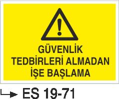 Genel Kişisel Koruyucu Uyarı Levhaları - Güvenlik Tedbirleri Almadan Girmeyin Es 19-71