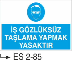 Göz Koruma Levhaları - İş Gözlüksüz Taşlama Yapmak Yasaktır Es 2-85