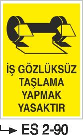Göz Koruma Levhaları - İş Gözlüksüz Taşlama Yapmak Yasaktır Es 2-90