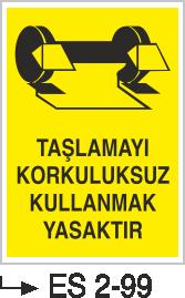 Göz Koruma Levhaları - Taşlamayı Korkuluksuz Kullanmak Yasaktır Es 2-99